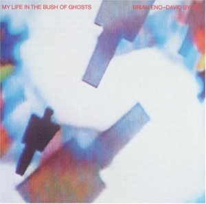 Brian Eno & David Byrne - My Life in the Bush of Ghosts (1981)